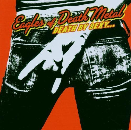 Bild 1: Eagles of Death Metal, Death by sexy.. (2006, #6877092)