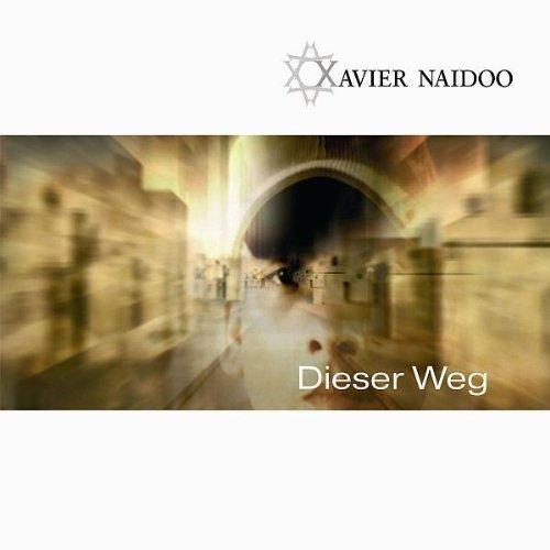 Bild 1: Xavier Naidoo, Dieser Weg (2005)