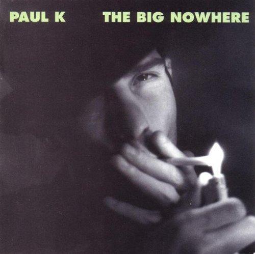 Bild 1: Paul K, Big nowhere (1991)