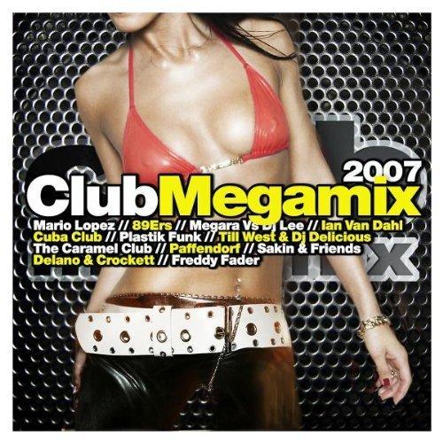 Bild 1: Club Megamix 2007 (MORE), Cascada, Turbo Lovers, Floorburner, Alex M. vs Marc van Damme, Lacuna..