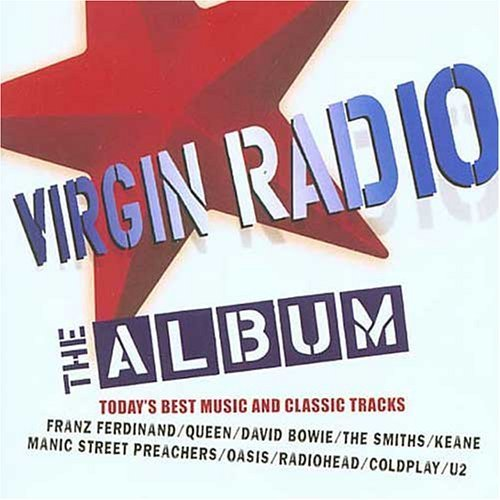 Bild 1: Virgin Radio (2004), Queen, U2, David Bowie, Duran Duran, FgtH, Franz Ferdinand, Coldplay..