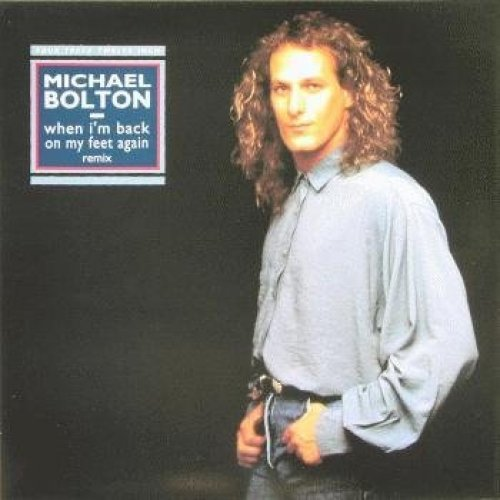 Bild 1: Michael Bolton, When I'm back on my feet again (Remix, 1990)