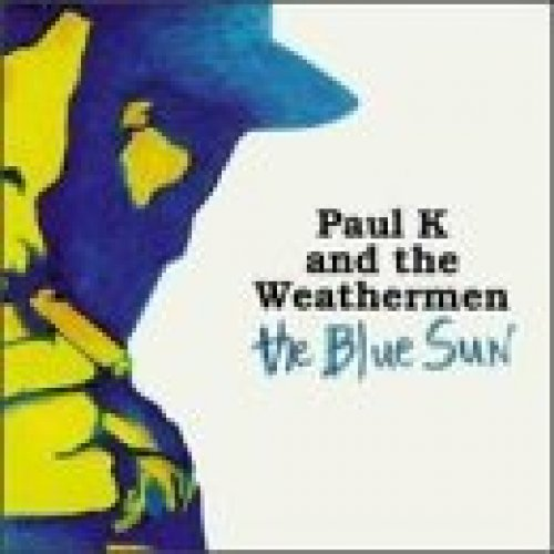Image 1: Paul K & The Weathermen, Blue sun (1992, US)