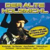 Der alte Holzmichl (14 tracks, 2004, Koch), Helmut aus Mallorca, Freunde der Nacht, Klostertaler, Die Zillertaler, Die Edlseer, Alpenrebellen..