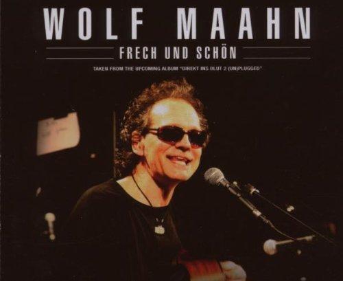 Bild 1: Wolf Maahn, Frech und schön (2007)