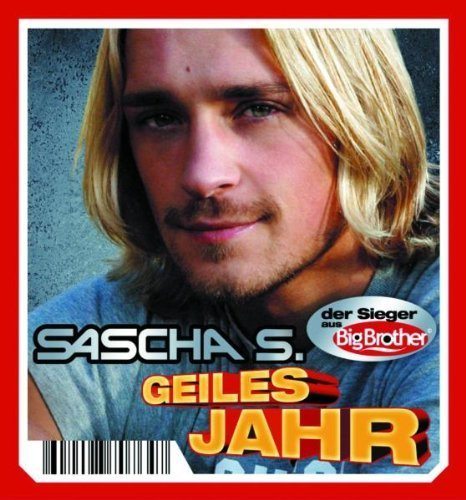 Bild 1: Sascha S. (Big Brother), Geiles Jahr (2005; 3''-pock it)