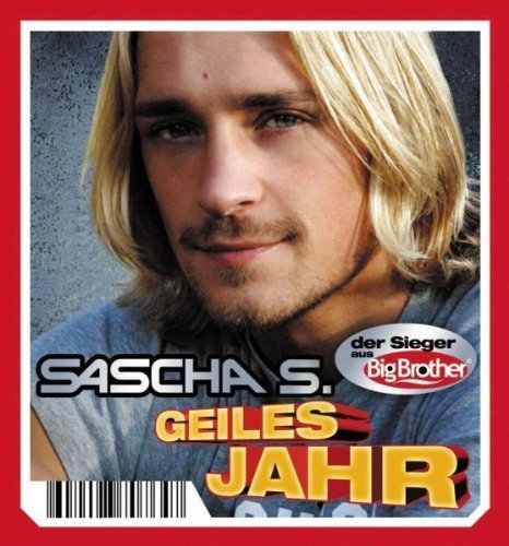 Bild 2: Sascha S. (Big Brother), Geiles Jahr (2005; 3''-pock it)