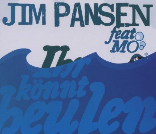 Bild 1: Jim Pansen, Ihr könnt heulen (5 versions, 2007, feat. Mo)