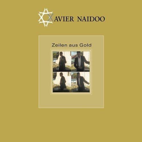 Bild 1: Xavier Naidoo, Zeilen aus Gold (2006)