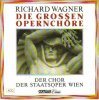 Wagner, Richard, Die grossen Opernchöre (12 tracks, 1988) (Chor der Staatsoper Wien)