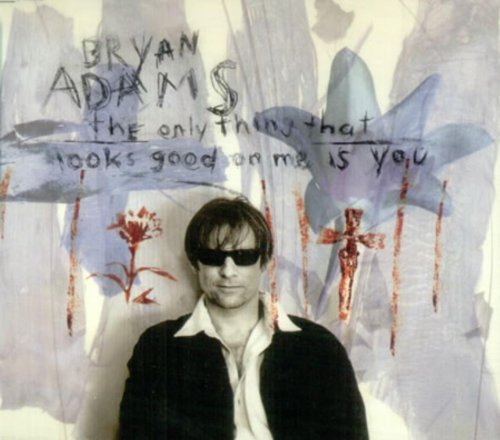 Bild 1: Bryan Adams, Only thing that looks good on me is you (#5816392)