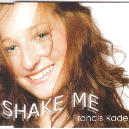 Фото 1: Francis Kade, Shake me (2006; 2 tracks)