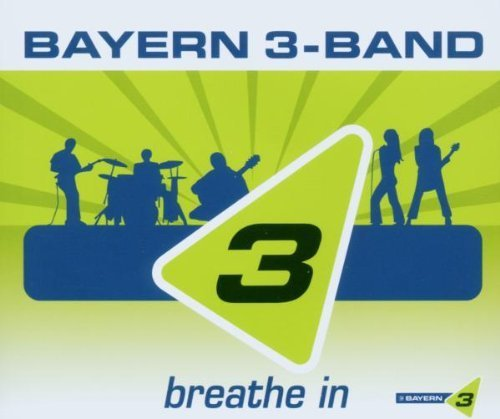 Bild 1: Bayern 3-Band, Breathe in (2006)