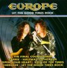 Europe, Let the good times rock (compilation, 10 tracks, 2003/04)