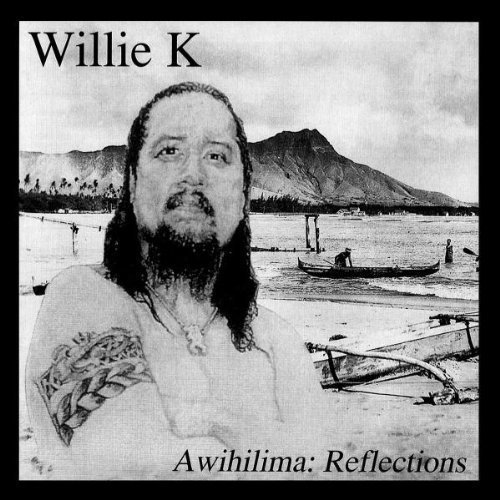 Bild 1: Willie K, A wihilima: Reflections (2001)