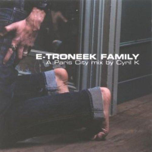 Bild 1: Cyril K, E-troneek family (2002, Blanko & Polanski, Mr Oizo, Matthew Boone..)