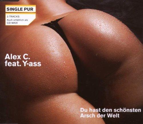 Bild 1: Alex C., Du hast den schönsten Arsch der Welt (2 versions, 2007, feat. Y-ass)