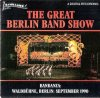 Great Berlin Band Show, Bandanza: Waldbühne, Berlin, September 1990 (Massed Bands of the British Forces..)