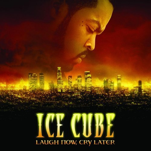 Bild 1: Ice Cube, Laugh now, cry later (2006)