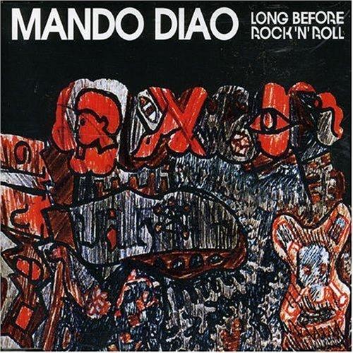 Bild 1: Mando Diao, Long before rock 'n' roll (2006)