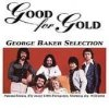 George Baker Selection, Good for gold (16 tracks, 1970-80/95)