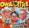 Oval Office, Einmarschieren! Ausradieren! (2005, hr3)