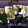Color me Badd, Now & forever (1996, US)