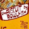 Bowlfish, Biscuit (1993)