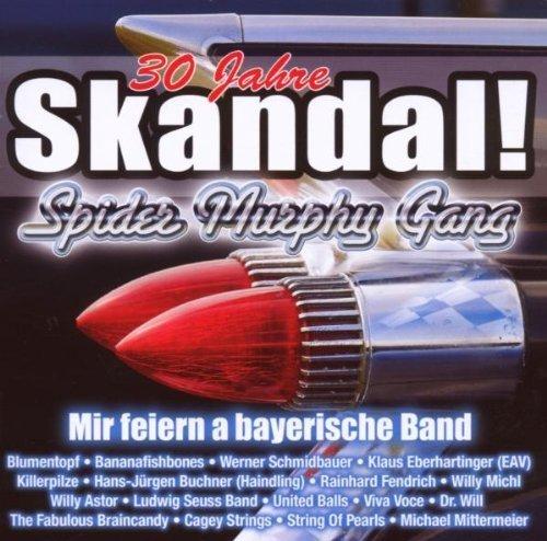 Bild 1: Spider Murphy Gang, Skandal!-30 Jahre (v.a., 2007: Killerpilze, Blumentopf..)