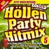 Höllen Party Hitmix 5 (2008, MORE), Lollies, Stefan Peters, Chris Marlow, Aleks Schmidt..