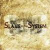 Slave to the System, Same (2006)