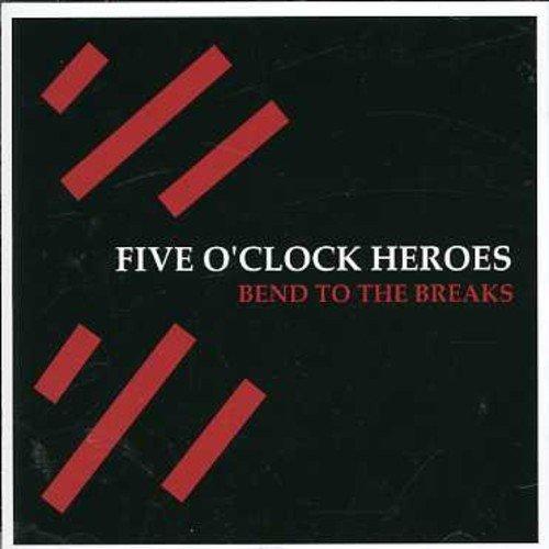 Bild 1: Five O'Clock Heroes, Bend to the breaks (2006)