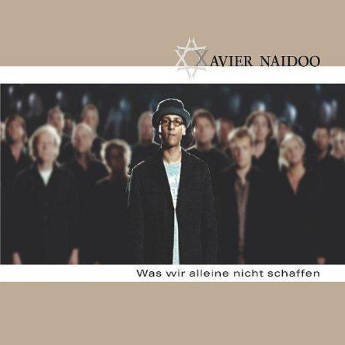 Bild 1: Xavier Naidoo, Was wir alleine nicht schaffen (2006)