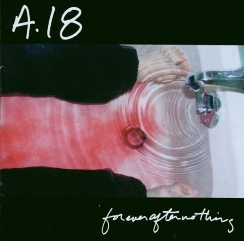 Bild 1: A.18, Foreverafternothing (2003)