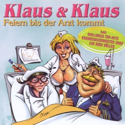 Bild 1: Klaus & Klaus, Feiern bis der Arzt kommt (2002)