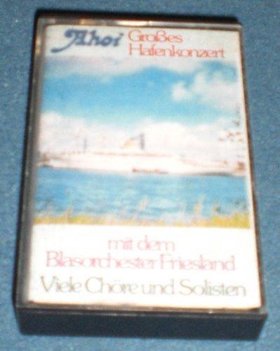 Bild 1: Blasorchester Friesland, Ahoi-Großes Hafenkonzert