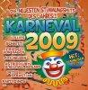 Karneval 2009, Schmitti feat. Kölsche Stääne, Partydinos, Zeltinger, Wicky Junggeburth..