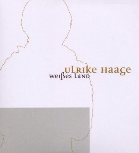 Bild 1: Ulrike Haage, Weißes Land (2006, digi)