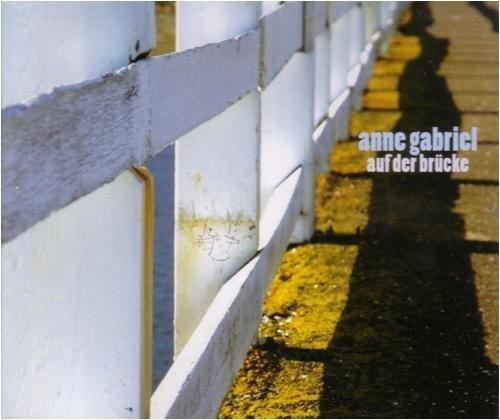 Bild 1: Anne Gabriel, Auf der Brücke (2 tracks)