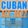 Cuban All Jazz, Juan Pablo Torres, Michael Philip Mossman, Tony Perez, Paquito D'Rivera..
