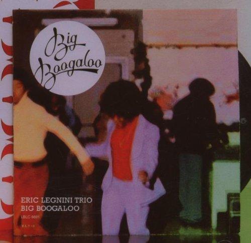Фото 1: Eric Legnini Trio, Big boogaloo (2006)