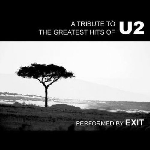 Bild 1: U2, A tribute to to the greatest hits of U2 performed by Exit (2003)