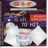 S+F Entertainment: From Hit, to Hit.. (1996), Killing Joke, Slyce, Stevie Stiletto, Amnesia..