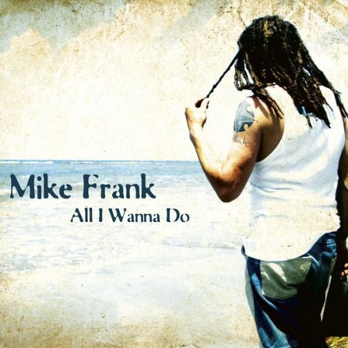 Bild 1: Mike Frank, All I wanna do (1 track)