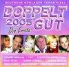 Doppelt gut 2005-Die Erste, Juliane Werding, Olaf Berger, Ireen Sheer, Cordalis, Lena Valaitis..