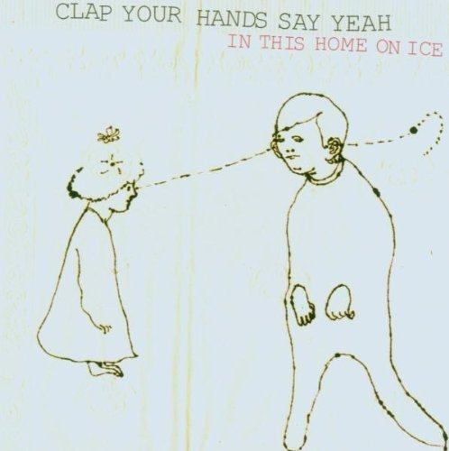 Bild 1: Clap Your Hands Say Yeah, In this home on ice (2005)