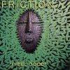 Friction, I feel good