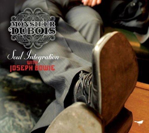 Image 1: Monsieur Dubois, Soul integration (2007, digi, & Joseph Bowie)
