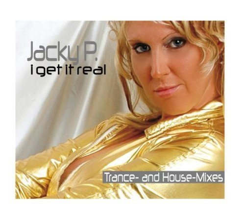 Bild 1: Jacky P, I get it real (Trance and House Mixes