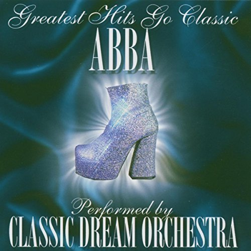 Bild 1: Abba, Greatest hits go classic (performed by Classic Dream Orchestra, 2001, 12 tracks)